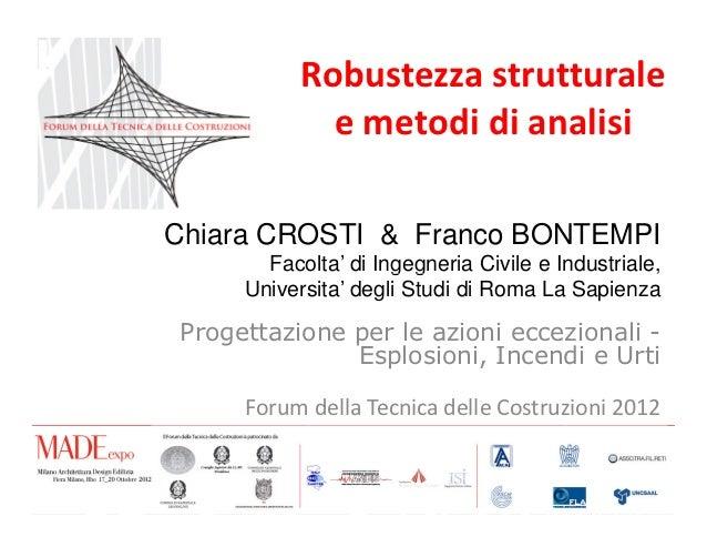 Robustezza strutturale             e metodi di analisiChiara CROSTI & Franco BONTEMPI       Facolta' di Ingegneria Civile ...
