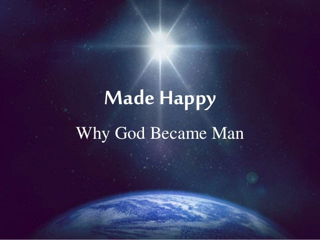 MadeHappy Why God Became Man