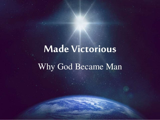 MadeVictorious Why God Became Man