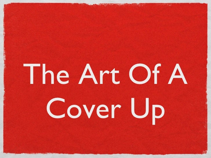 The Art Of A Cover Up