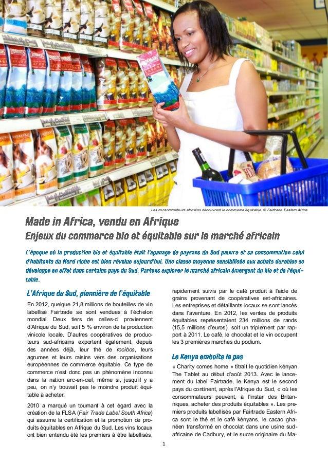 1  Les consommateurs africains découvrent le commerce équitable © Fairtrade Eastern Africa  En 2012, quelque 21,8 millions...