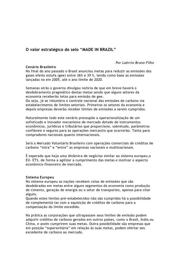 """O valor estratégico do selo """"MADE IN BRAZIL""""                                                         Por Laércio Bruno Fil..."""