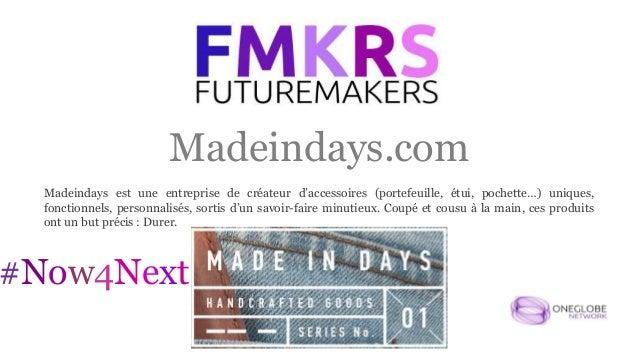 Madeindays.com #Now4Next Madeindays est une entreprise de créateur d'accessoires (portefeuille, étui, pochette…) uniques, ...
