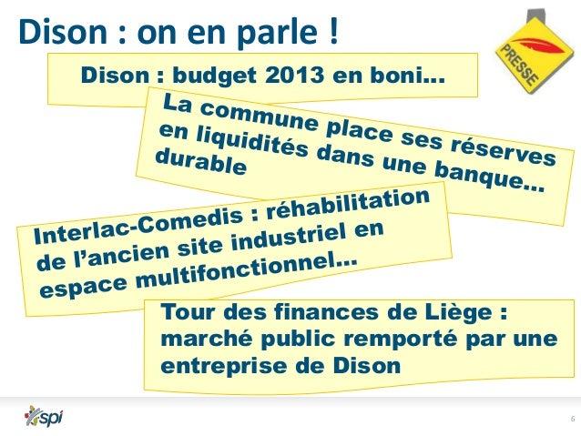 Dison : on en parle ! Dison : budget 2013 en boni…  Tour des finances de Liège : marché public remporté par une entreprise...