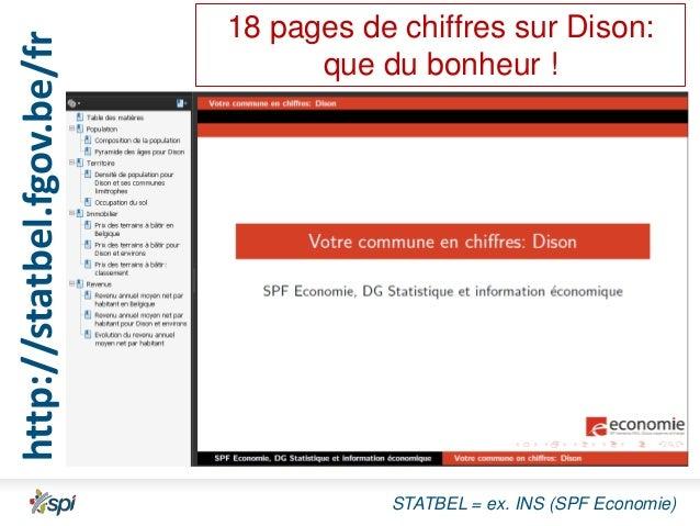 http://statbel.fgov.be/fr  18 pages de chiffres sur Dison: que du bonheur !  STATBEL = ex. INS (SPF Economie)