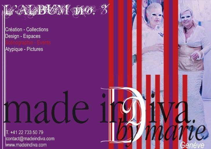 L'ALBUM no. 3 Création - Collections Design - Espaces Scénographie - Events Atypique - Pictures