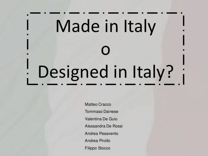 Made in Italy       oDesigned in Italy?      Matteo Cracco      Tommaso Dainese      Valentina De Guio      Alessandra De ...