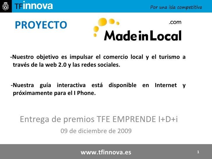 PROYECTO  <ul><li>-Nuestro objetivo es impulsar el comercio local y el turismo a través de la web 2.0 y las redes sociales...