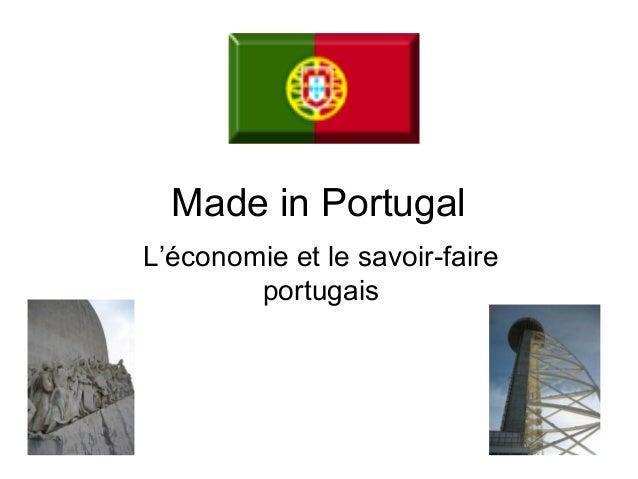 Made in Portugal L'économie et le savoir-faire portugais