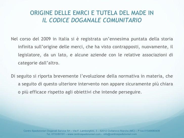 <ul><li>Nel corso del 2009 in Italia si è registrata un'ennesima puntata della storia infinita sull'origine delle merci, c...