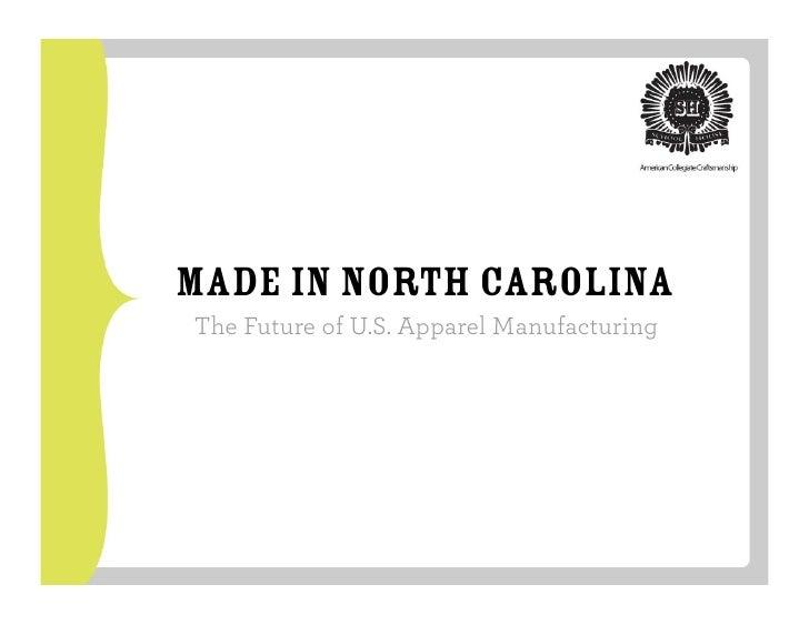 Made in North CarolinaThe Future of U.S. Apparel Manufacturing