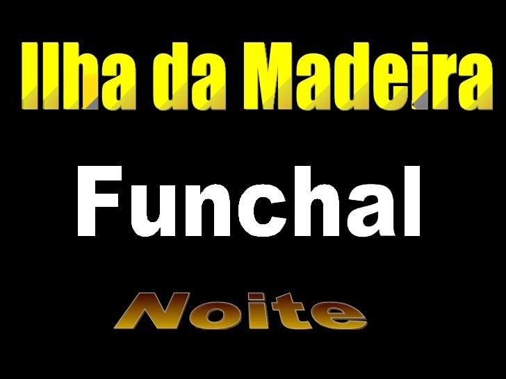 Ilha da Madeira Funchal Noite