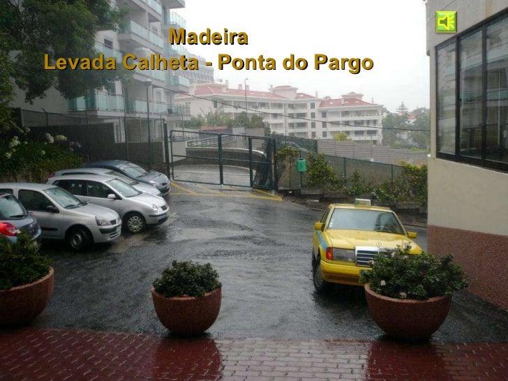 Madeira Levada Calheta - Ponta do Pargo
