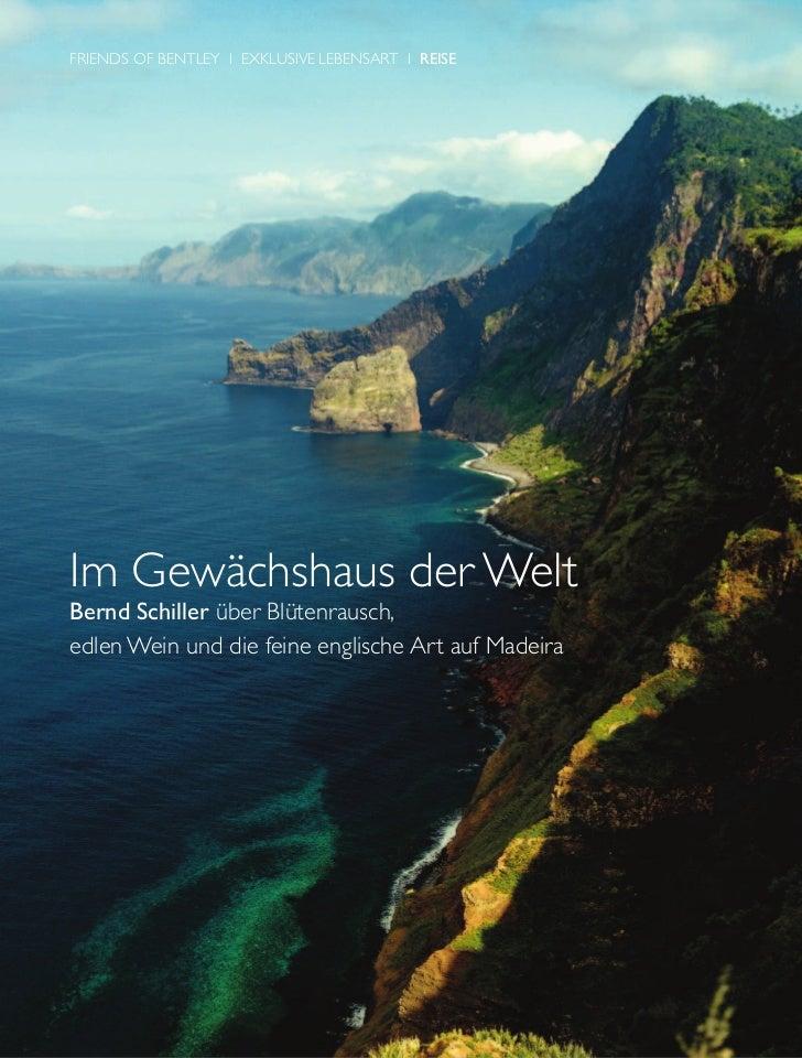 FRIENDS OF BENTLEY I EXKLUSIVE LEBENSART I REISEIm Gewächshaus der WeltBernd Schiller über Blütenrausch,edlen Wein und die...