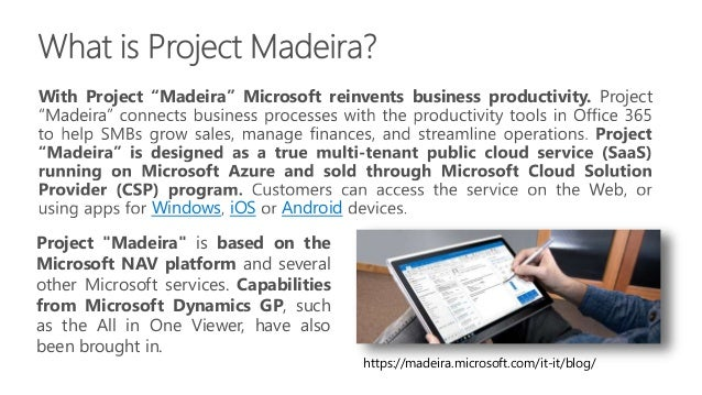 """Project """"Madeira"""" is based on the Microsoft NAV platform and several other Microsoft services. Capabilities from Microsoft..."""