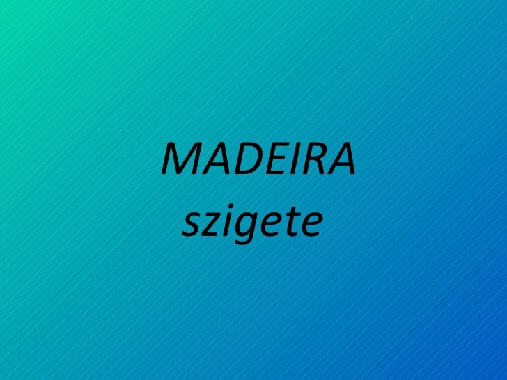 MADEIRA szigete