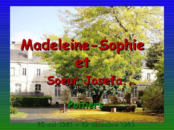 26/11/09 Madeleine-Sophie  et  Soeur Josefa... Poitiers 25 mai 1921 - 29 décembre 1923