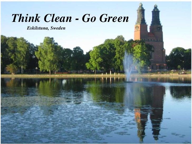 Think Clean - Go Green<br />Eskilstuna, Sweden<br />