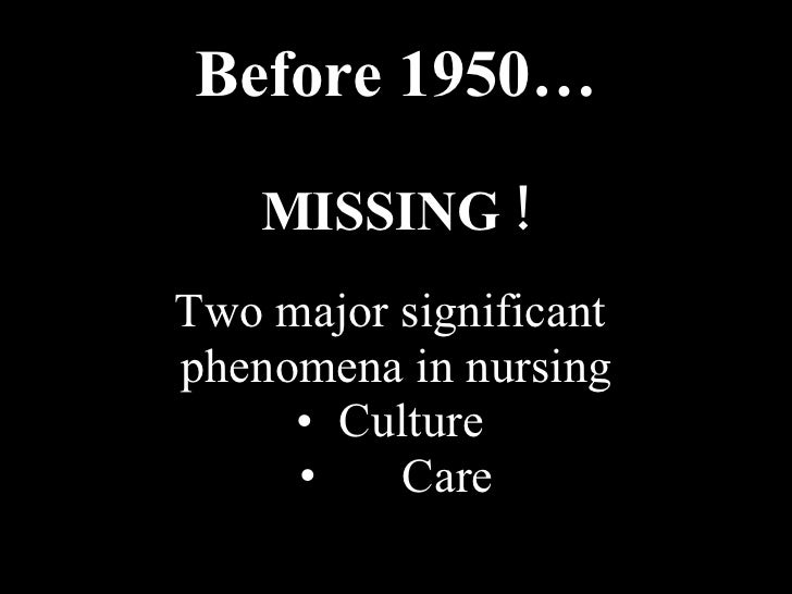 Before 1950… <ul><li>MISSING ! </li></ul><ul><li>Two major significant  </li></ul><ul><li>phenomena in nursing </li></ul><...