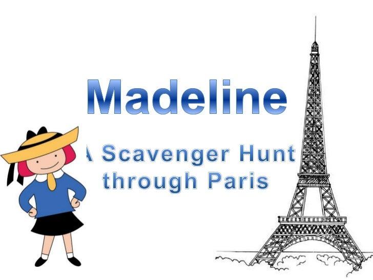 Madeline<br />A Scavenger Hunt through Paris<br />