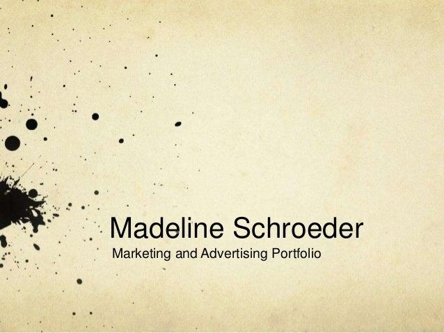 Madeline Schroeder Marketing and Advertising Portfolio