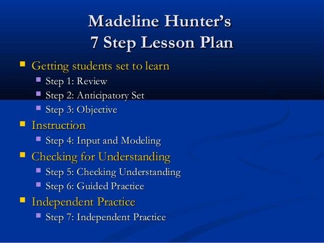 Madeline HuntersMadeline Hunters 7 Step Lesson Plan7 Plan