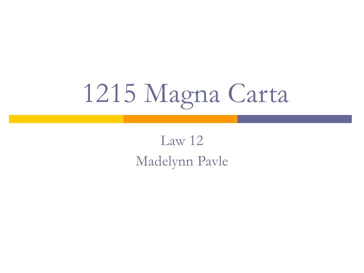1215 Magna Carta Law 12 Madelynn Pavle
