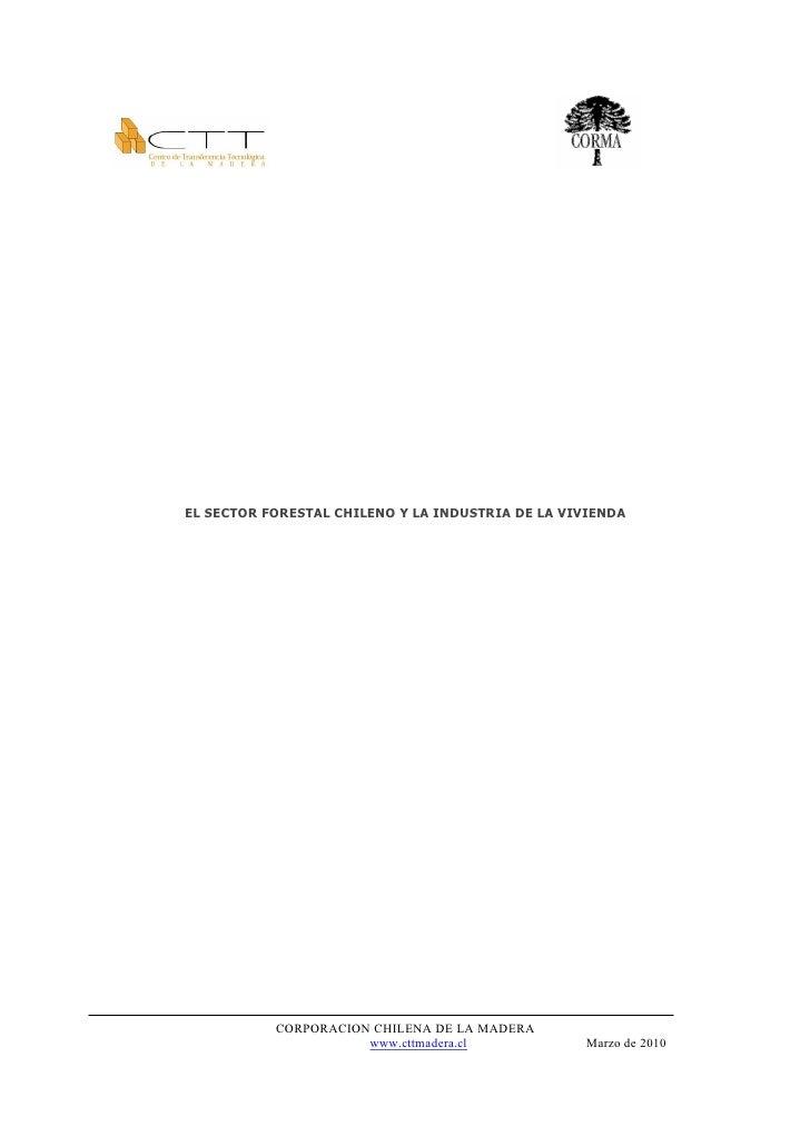 EL SECTOR FORESTAL CHILENO Y LA INDUSTRIA DE LA VIVIENDA                CORPORACION CHILENA DE LA MADERA                  ...