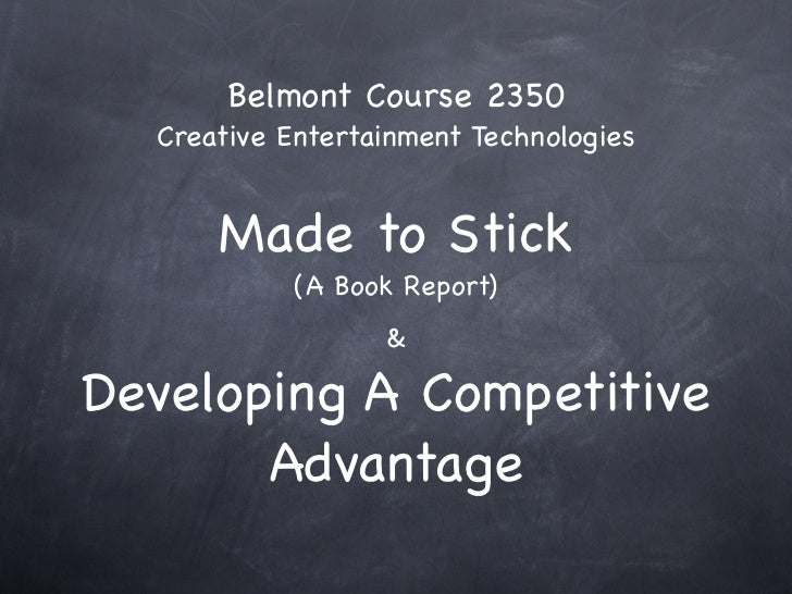 Belmont Course 2350  Creative Entertainment Technologies      Made to Stick            (A Book Report)                  &D...