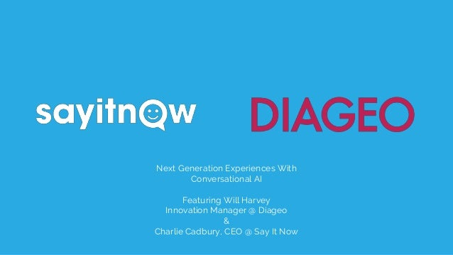 01 Next Generation Experiences With Conversational AI Featuring Will Harvey Innovation Manager @ Diageo & Charlie Cadbury,...
