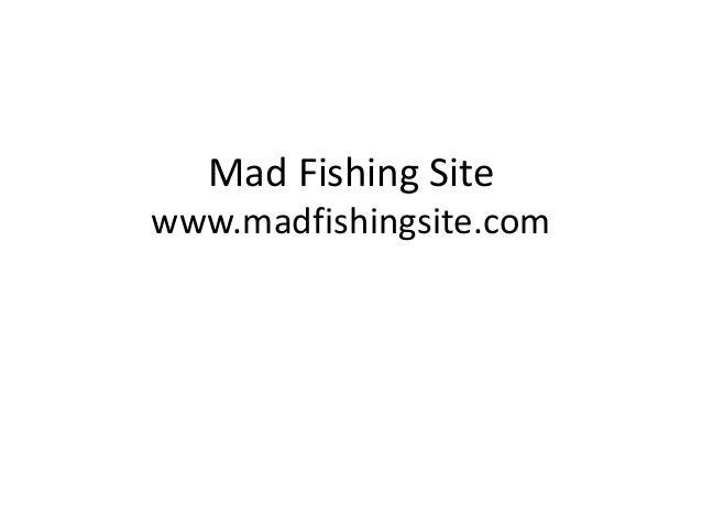 Mad Fishing Site www.madfishingsite.com