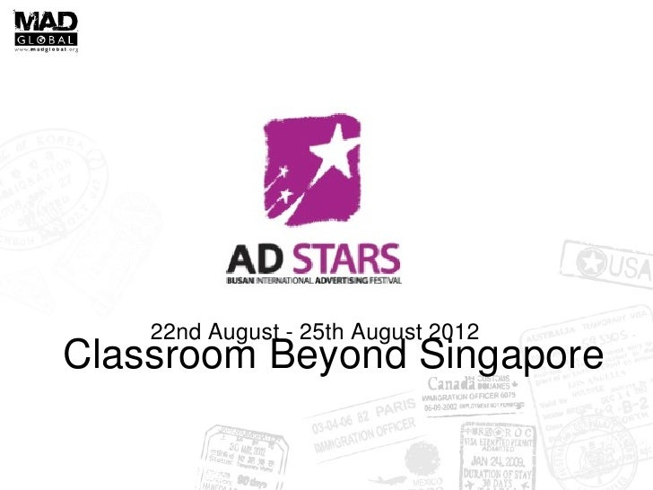 22nd August - 25th August 2012Classroom Beyond Singapore