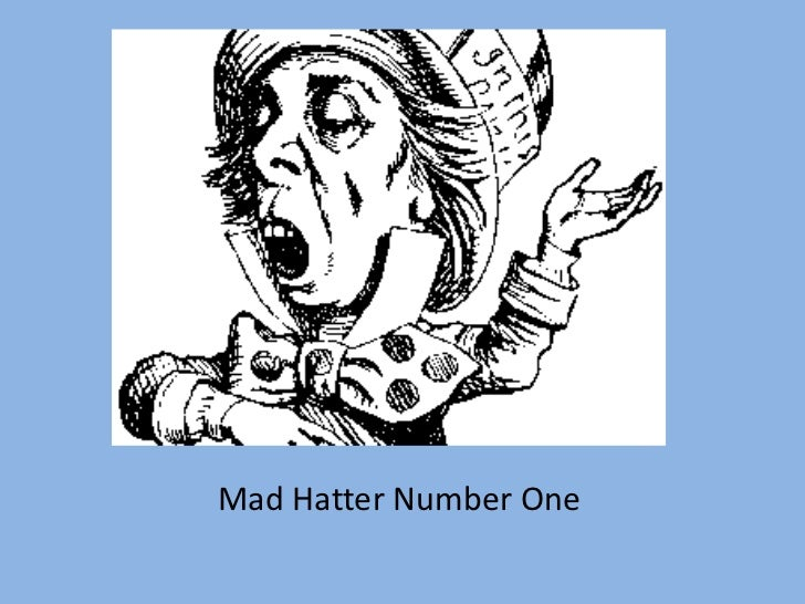 Mad Hatter Number One<br />