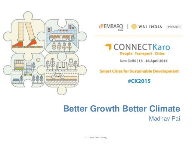 Better Growth Better Climate Madhav Pai connectkaro.org