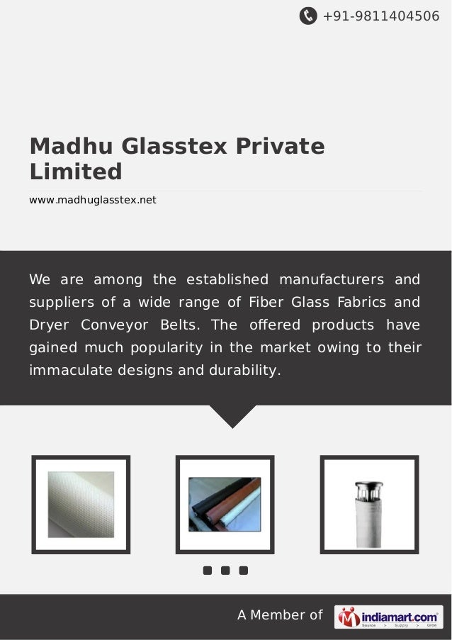 +91-9811404506  Madhu Glasstex Private Limited www.madhuglasstex.net  We are among the established manufacturers and suppl...