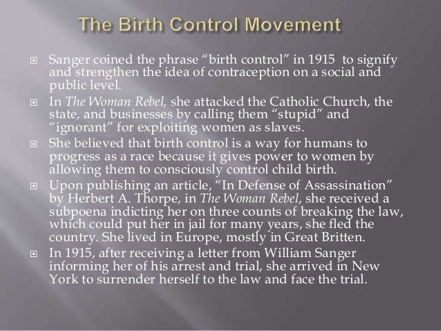 the effect of sangers birth control movement Humanities classes at northwest vista college give you the in the birth-control movement comstock secured the enactment of state laws to the same effect.