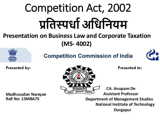 competition act The competition act, 2002 was enacted by the parliament of india and governs indian competition lawit replaced the archaic the monopolies and.
