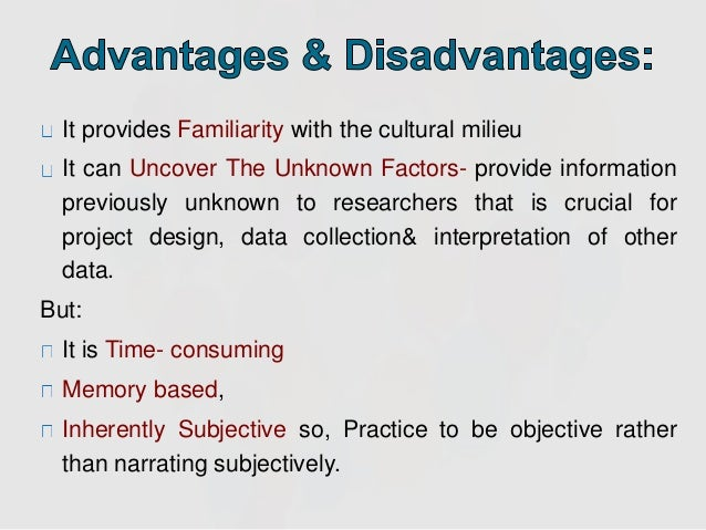 advantages and disadvantages in using field notes in qualitative research Information on keeping field notes and writing them up is also discussed, along with some exercises for teaching observation techniques to researchers-in-training key words: participant observation, qualitative research methods, field notes table of contents 1 introduction 2 definitions 3.