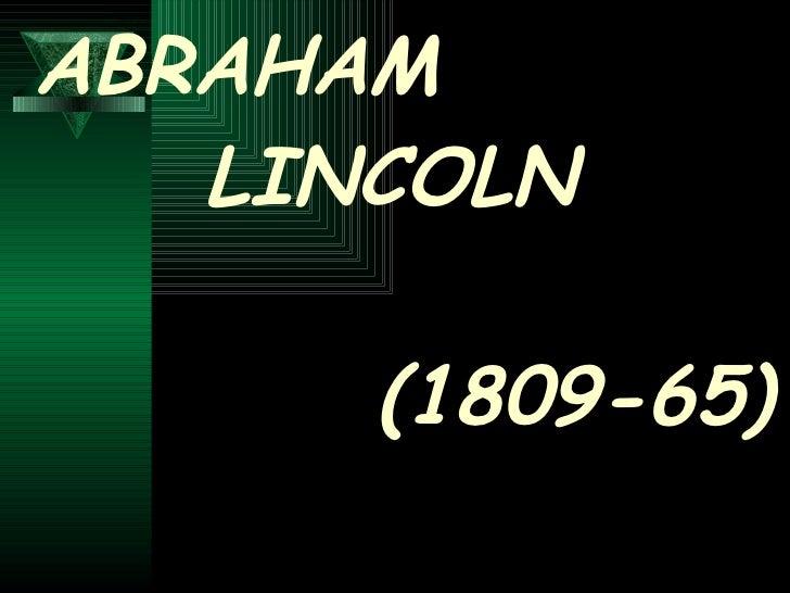 ABRAHAM   LINCOLN    (1809-65)
