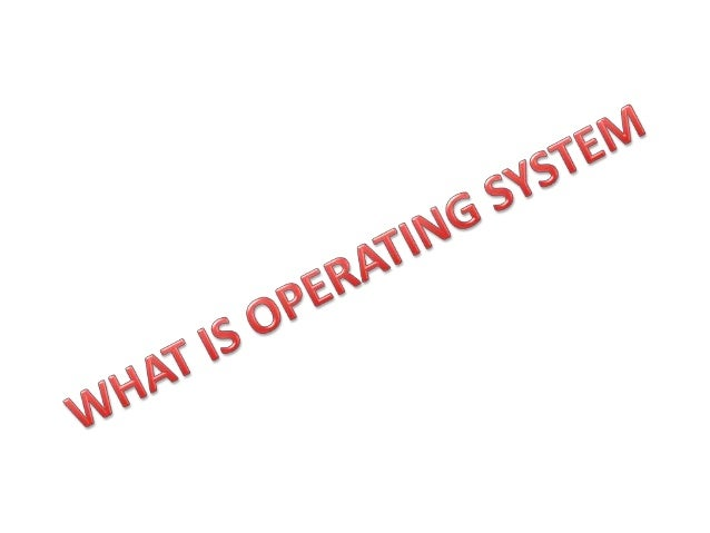 Operating System (OS) • An operating system (OS) is the program that, after being initially loaded into the computer by a ...