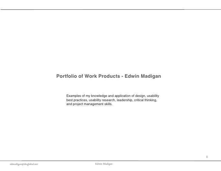 Portfolio of Work Products - Edwin Madigan                                 Examples of my knowledge and application of des...