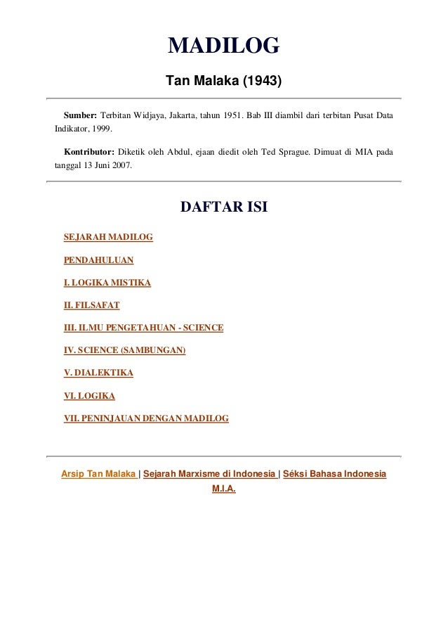 MADILOG                             Tan Malaka (1943)  Sumber: Terbitan Widjaya, Jakarta, tahun 1951. Bab III diambil dari...