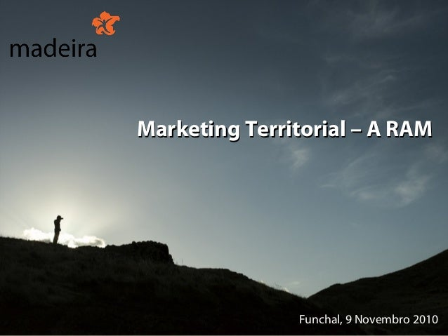 Marketing Territorial – A RAM               Funchal, 9 Novembro 2010