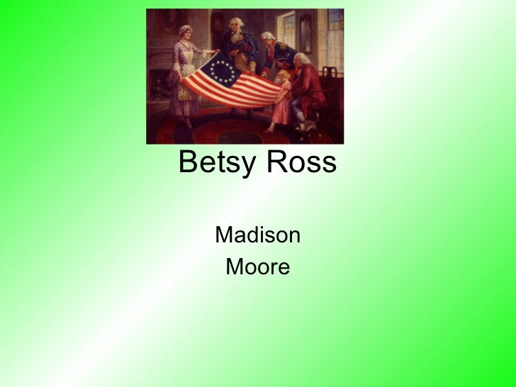 Betsy Ross Madison Moore