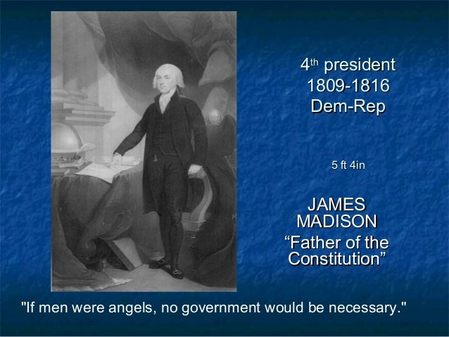 "44thth presidentpresident 1809-18161809-1816 Dem-RepDem-Rep 5 ft 4in5 ft 4in JAMESJAMES MADISONMADISON """"Father of theFath..."