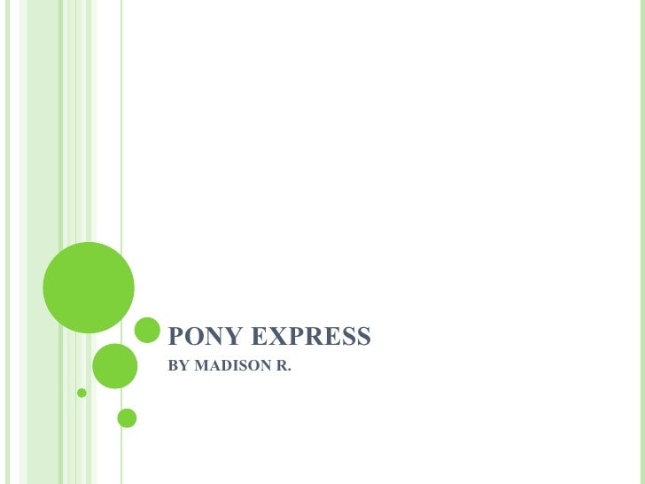 PONY EXPRESS BY MADISON R.