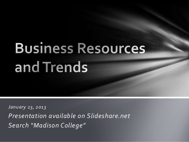 "January 23, 2013Presentation available on Slideshare.netSearch ""Madison College"""