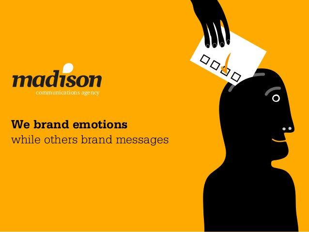 communications agencyWe brand emotionswhile others brand messages