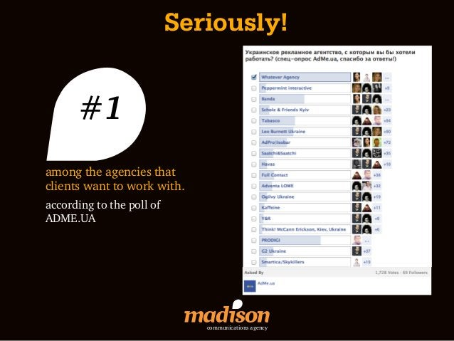 Seriously!       #1among the agencies thatclients want to work with.according to the poll ofADME.UA                       ...