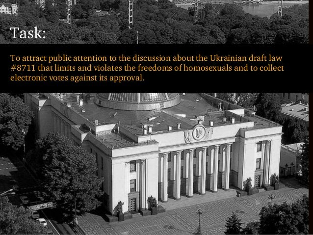 Task:To attract public attention to the discussion about the Ukrainian draft law#8711 that limits and violates the freedom...